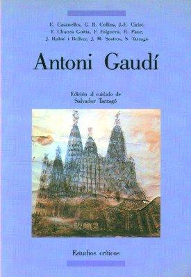 Antoni Gaudí (Arquitectura-Estudios críticos) por Salvador Tarragó