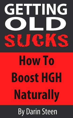 Hgh Human Growth Hormone (Getting Old SUCKS! How to Increase Human Growth Hormone (HGH) Levels Naturally and Live Long and Strong To 100 Plus! (English Edition))