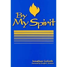 [(By My Spirit)] [By (author) Jonathan Goforth] published on (June, 2008)