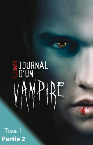Journal d'un vampire - Tome 1 - Partie 2 (Black Moon)