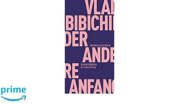 65456c83e5 Der andere Anfang (Fröhliche Wissenschaft): Amazon.de: Alexander  Michailowski, Vladimir Bibichin, Vera Ammer: Bücher