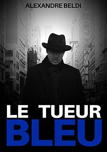LE TUEUR BLEU par ALEXANDRE BELDI