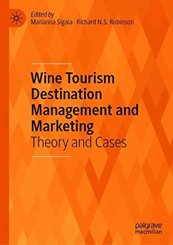 Wine Tourism Destination Management and Marketing: Theory and Cases