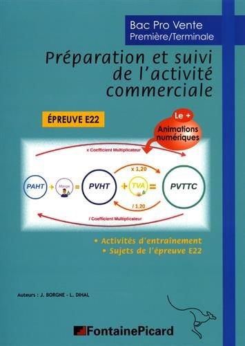 Bac Pro Vente 1re/Tle Préparation et suivi de l'activité commerciale E22