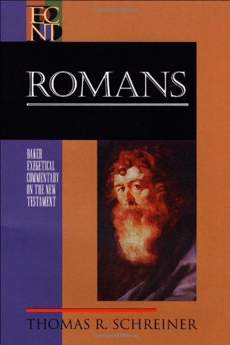 Romans: B E C N T (Baker Exegetical Commentary on the New Testament)