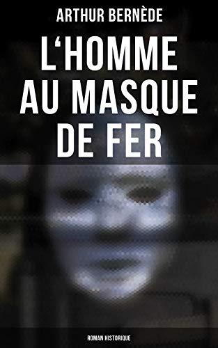 Couverture du livre L'Homme au Masque de Fer (Roman historique)