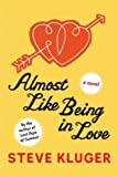Image de Almost Like Being in Love: A Novel