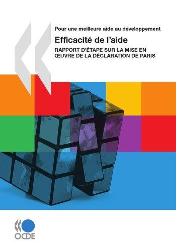 Efficacité de l'aide: Rapport d'étape sur la mise en oeuvre de la Déclaration de Paris (Développement international) par Collectif