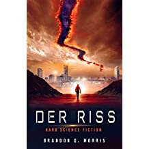 Der Riss: Hard Science Fiction (German Edition)