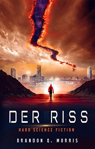 Der Riss: Hard Science Fiction (German Edition) eBook: Morris ...