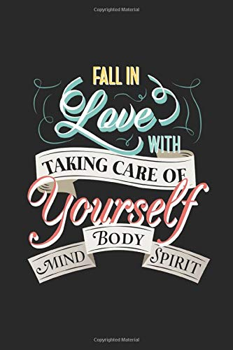 """Fall in love with taking care of yourself - mind body spirit: 6\""""x9\""""   121 pages   Yoga Journal Notebook / daily planner / Yoga log book to write in ... duration poses, improvements and notes."""