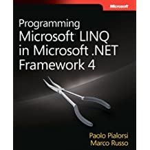 Programming Microsoft LINQ in .NET Framework 4 (Developer Reference) by Marco Russo (2010-12-03)