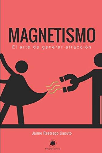 Magnetismo: El arte de generar atracción