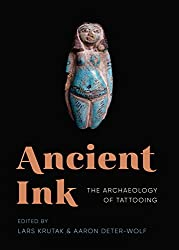 Ancient Ink: The Archaeology of Tattooing