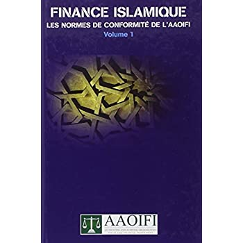 Finance Islamique les Normes de Conformite de l Aaoifi Vol 1 Reliee
