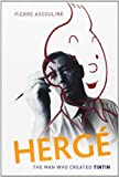 Herge: The Man Who Created Tintin
