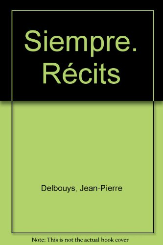 Siempre par Jean-Pierre Delbouys