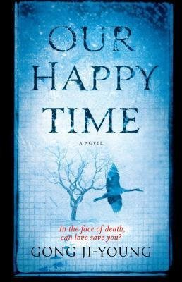 Buchcover [{ Our Happy Time By Ji-Young, Gong ( Author ) Jul - 01- 2014 ( Paperback ) } ]