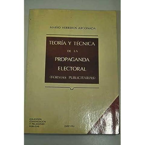 Teoria y tecnica de la propaganda electoral : (formas publicitarias)