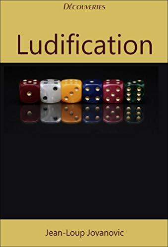 Couverture du livre Ludification: Comprendre la gamification