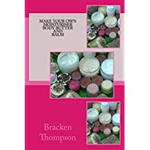 Make your own moisturiser, body butter, and balm: recipes for natural products