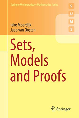 Axiom-serie (Sets, Models and Proofs (Springer Undergraduate Mathematics Series))
