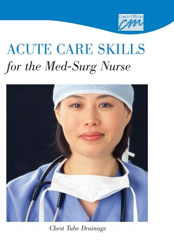 Acute Care Skills for the Med/Surg Nurse: Chest Tube Drainage - Drainage Tube