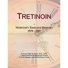Tretinoin: Webster's Timeline History, 1970-2007