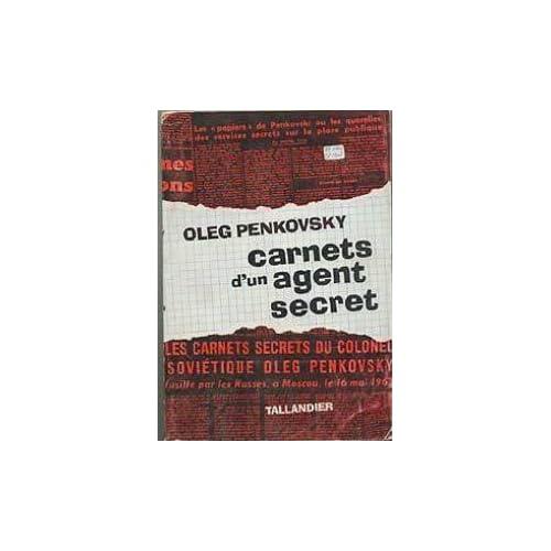 Carnets d'un agent secret par oleg penkovsky