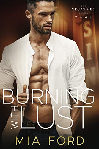 Burning with Lust (The Vegas Men Series Book 1) (English Edition)
