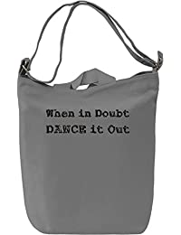 Dance it Out Leinwand Tagestasche Canvas Day Bag| 100% Premium Cotton Canvas| DTG Printing|