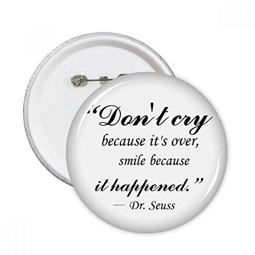 DIYthinker Do not Cry, weil es vorbei Zitat Runde Stifte Abzeichen-Knopf Kleidung Dekoration Geschenk 5pcs Mehrfarbig XL