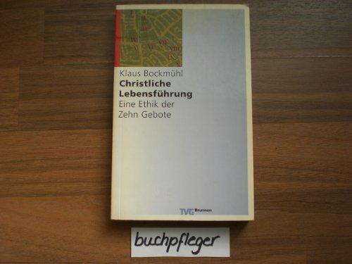 Christliche Lebensführung. Eine Ethik der Zehn Gebote