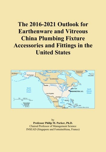 The 2016-2021 Outlook for Earthenware and Vitreous China Plumbing Fixture Accessories and Fittings in the United States