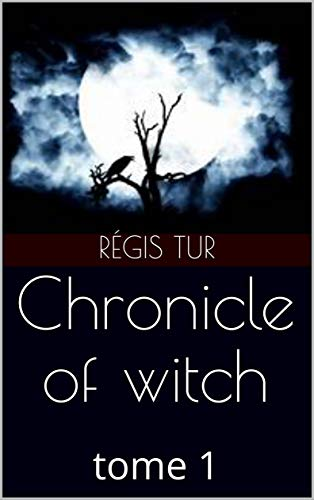 Chronicle of witch: tome 1