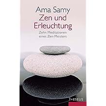 Zen und Erleuchtung: Zehn Meditationen eines Zen-Meisters
