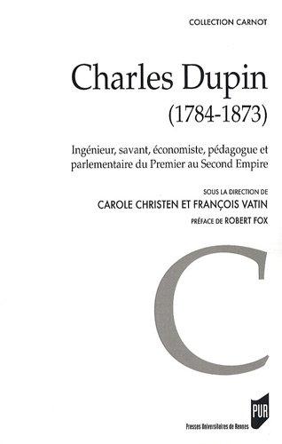 Charles Dupin (1784-1873) : Ingénieur, savant, économiste, pédagogue et parlementaire du Premier au Second Empire