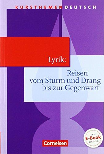 Kursthemen Deutsch: Lyrik: Reisen vom Sturm und Drang bis zur Gegenwart: Schülerbuch