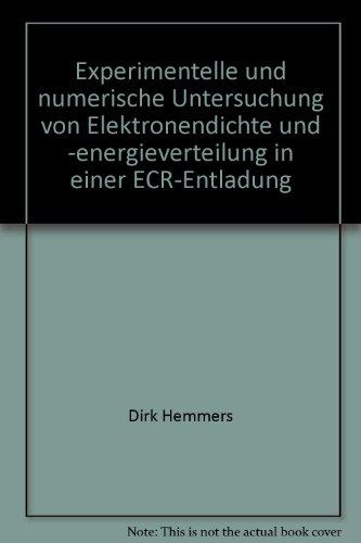 Experimentelle und numerische Untersuchung von Elektronendichte und -energieverteilung in einer ECR-Entladung