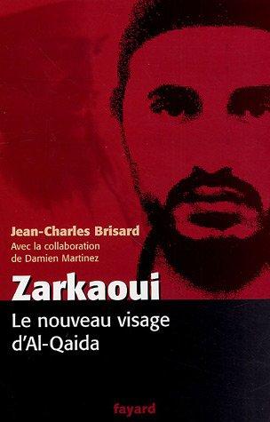 Zarkaoui : Le nouveau visage d'Al-Qaida par Jean-Charles Brisard, Damien Martinez