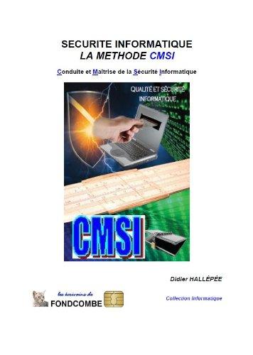 Sécurité Informatique : La méthode CMSI - Conduite et Maîtrise de la Sécurité Informatique