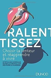 Ralentissez : Choisir la lenteur et réapprendre à vivre par Stéphane Szerman