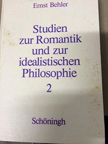 Studien zur Romantik und zur idealistischen Philosophie, Bd.2