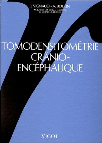 Tomodensitométrie crânio-encéphalique par J. Vignaud, A. Boulin