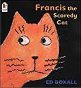 Francis The Scaredy Cat
