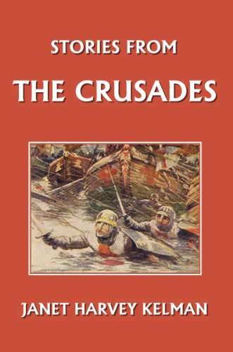 Stories from the Crusades (Yesterday's Classics) (English Edition)