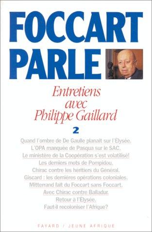 Foccart parle, entretiens avec Philippe Gaillard, tome 2 par Philippe Gaillard
