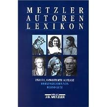 Metzler Autoren Lexikon: Deutschsprachige Dichter und Schriftsteller vom Mittelalter bis zur Gegenwart.