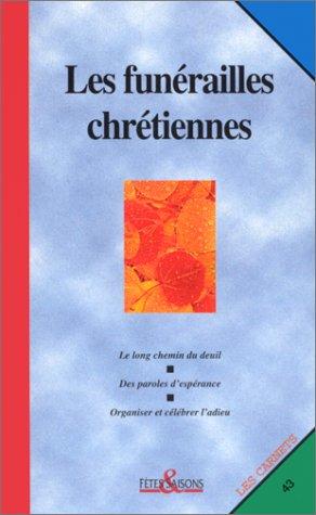 Carnet fêtes et saisons, numéro 43 : Les funérailles chrétiennes