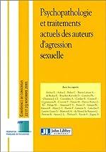 Psychopathologie et traitements actuels des auteurs d'agression sexuelle de Jean-Michel Thurin